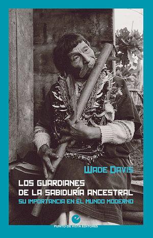 GUARDIANES DE LA SABIDURÍA ANCESTRAL, LOS