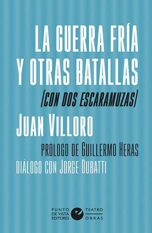 GUERRA FRÍA Y OTRAS BATALLAS (CON DOS ESCARAMUZAS), LA