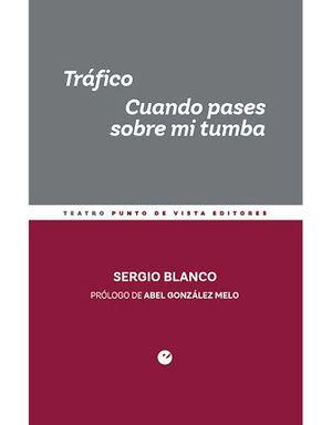 TRÁFICO/ CUANDO PASES SOBRE MI TUMBA