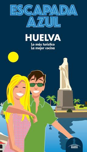 HUELVA, GUÍA ESCAPADA AZUL