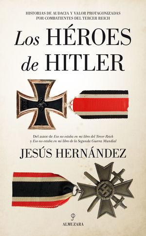 HÉROES DE HITLER, LOS