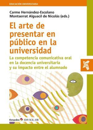 ARTE DE PRESENTAR EN PÚBLICO EN LA UNIVERSIDAD, EL