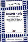 TODA ESTA POESÍA. OBRA POÉTICA COMPLETA TOMO I  ( 1982-1993 )