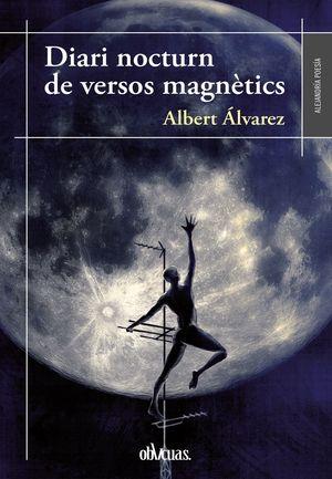 DIARI NOCTURN DE VERSOS MAGNETICS