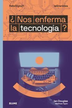 NOS ENFERMA LA TECNOLOGÍA?