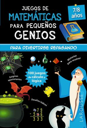 JUEGOS DE MATEMÁTICAS PARA PEQUEÑOS GENIOS 7-8 AÑOS