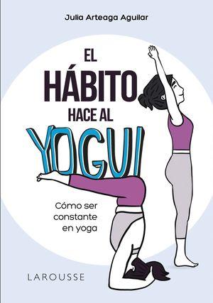 HÁBITO HACE AL YOGUI, EL
