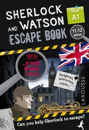SHERLOCK & WATSON A1 ESCAPE BOOK PARA REPASAR INGLÉS 11-12 AÑOS