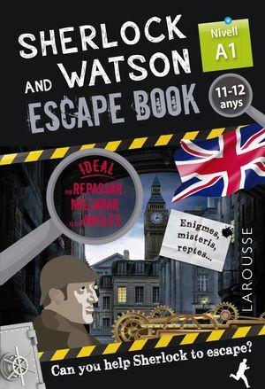 SHERLOCK & WATSON A1 ESCAPE BOOK PER REPASSAR ANGLÈS 11-12 ANYS