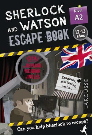 SHERLOCK & WATSON A2 ESCAPE BOOK PARA REPASAR INGLÉS 12-13 AÑOS