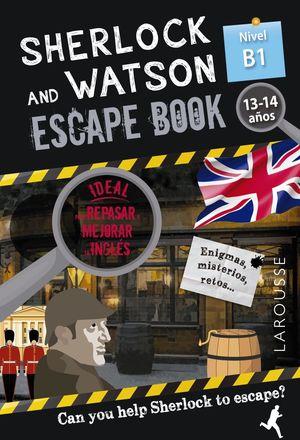 SHERLOCK & WATSON B1 ESCAPE BOOK PARA REPASAR INGLÉS 13-14 AÑOS