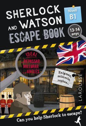 SHERLOCK & WATSON B1 ESCAPE BOOK PER REPASSAR ANGLÈS 13-14 ANYS
