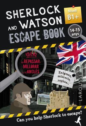 SHERLOCK & WATSON B1+ ESCAPE BOOK PER REPASSAR ANGLÈS 14-15 ANYS