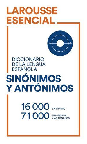 DICCIONARIO ESENCIAL DE SINÓNIMOS Y ANTÓNIMOS - LENGUA ESPAÑOLA