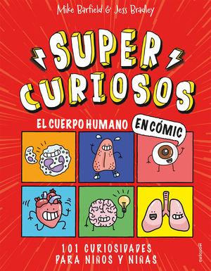 SUPER CURIOSOS. EL CUERPO HUMANO EN CÓMIC