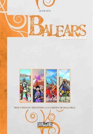 BALEARS ABANS I ARA: DELS VANDALS I BIZANTINS A LA CORONA DE MALLORCA  (CATALAN)