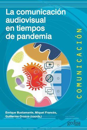 COMUNICACIÓN AUDIOVISUAL EN TIEMPOS DE PANDEMIA, LA