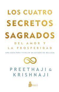 CUATRO SECRETOS SAGRADOS DEL AMOR Y DE LA PROSPERIDAD, LOS