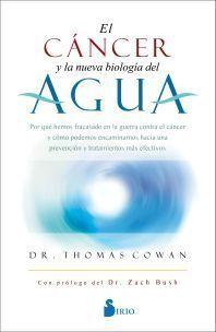 CÁNCER Y LA NUEVA BIOLOGÍA DEL AGUA, EL