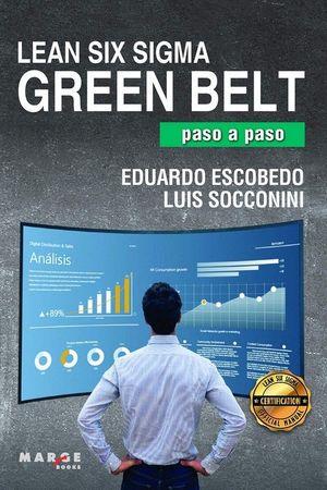 LEAN SIX SIGMA GREEN BELT. PASO A PASO