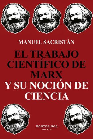 TRABAJO CIENTÍFICO DE MARX Y SU NOCIÓN DE CIENCIA, EL