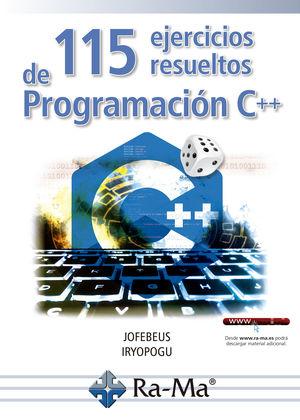 115 EJERCICIOS RESUELTOS DE PROGRAMACIÓN EN C++