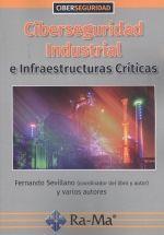 CIBERSEGURIDAD INDUSTRIAL: INFRAESTRUCTURAS CRITICAS