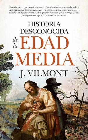 HISTORIA DESCONOCIDA DE LA EDAD MEDIA