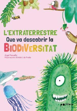 EXTRATERRESTRE QUE VA DESCOBRIR LA BIODIVERSITAT, L'