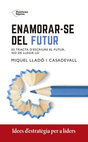 ENAMORAR-SE DEL FUTUR