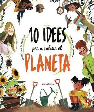 10 IDEES PER SALVAR EL PLANETA