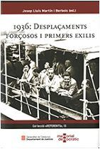 1936: DESPLAÇAMENTS FORÇOSOS I PRIMERS EXILIS