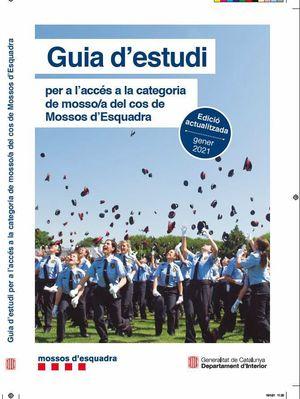 GUIA D'ESTUDI PER A L'ACCÉS A LA CATEGORIA DE MOSSO/A DEL COS DE MOSSOS D'ESQUADRA. EDICIÓ ACTUALITZADA GENER DE 2021