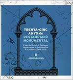 TRENTA-CINC ANYS DE RESTAURACIÓ MONUMENTAL