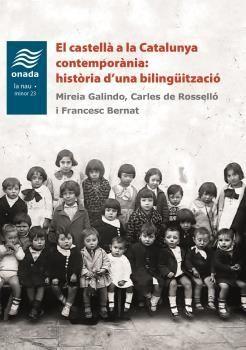 CASTELLÀ A LA CATALUNYA CONTEMPORÀNIA: HISTÒRIA D'UNA BILINGÜITZACIÓ, EL
