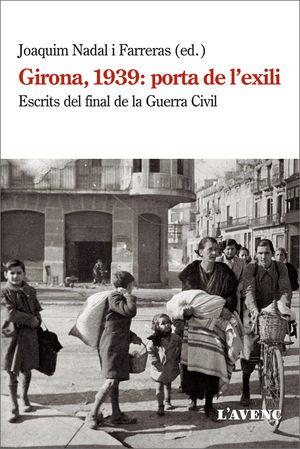 GIRONA 1939: PORTA DE L'EXILI