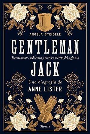 GENTLEMAN JACK. UNA BIOGRAFÍA DE ANNE LISTER
