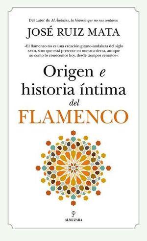 ORIGEN E HISTORIA ÍNTIMA DEL FLAMENCO