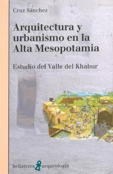 ARQUITECTURA Y URBANISMO EN LA ALTA MESOPOTAMIA