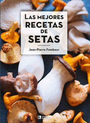 MEJORES RECETAS DE SETAS, LAS
