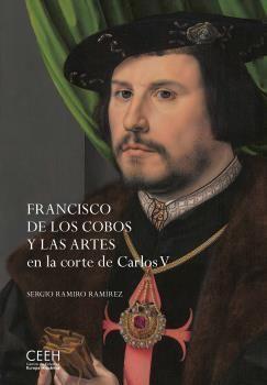 FRANCISCO DE LOS COBOS Y LAS ARTES EN LA CORTE DE CARLOS V