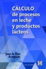 CÁLCULO DE PROCESOS EN LECHE Y PRODUCTOS LÁCTEOS
