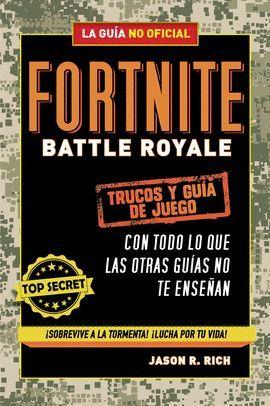 FORTNITE BATTLE ROYALE (LA GUÍA NO OFICIAL)