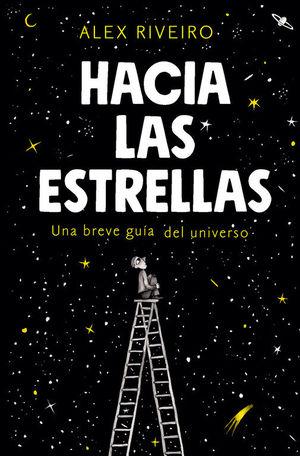 HACIA LAS ESTRELLAS: UNA BREVE GUIA DEL UNIVERSO