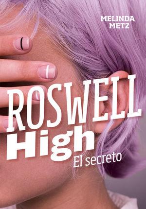 ROSWELL HIGH. EL SECRETO