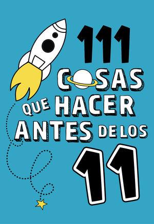 111 COSAS QUE HACER ANTES DE LOS 11.