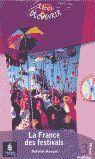 FRANCE DES FESTIVALS, LA + CD (MOYEN) (REPORTAGES)