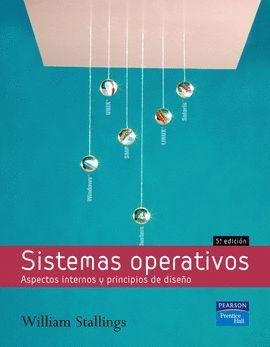 SISTEMAS OPERATIVOS (5º EDICION) ASPECTOS INTERNOS Y PRINCIPIOS DE DISEÑO