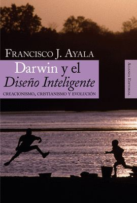 DARWIN Y EL DISEÑO INTELIGENTE CREACIONISMO, CRISTIANISMO Y EVOLUCION