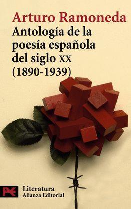 ANTOLOGIA DE LA POESIA ESPAÑOLA DEL SIGLO XX (1890-1939)